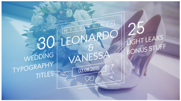 30 Wedding Typography Titles + 25 Light Leaks